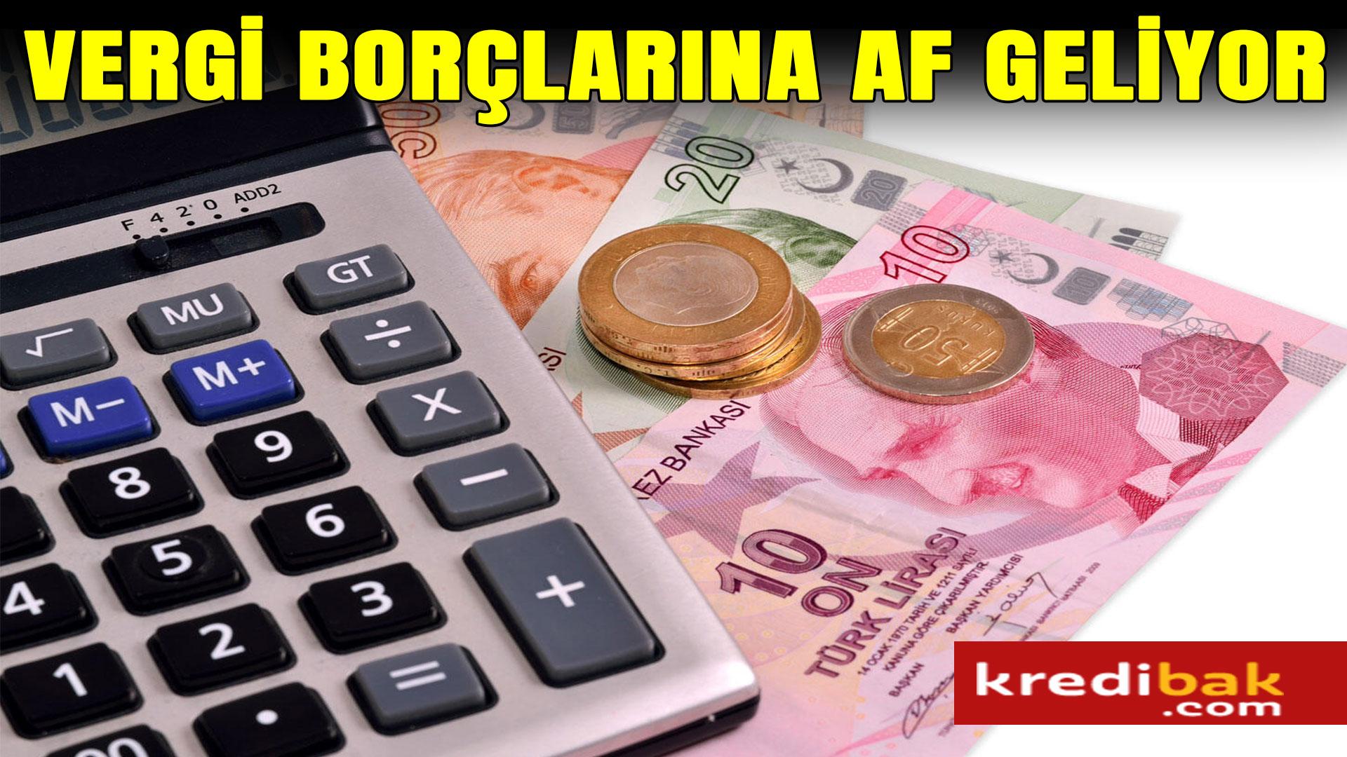 VERGİ-BORÇLARINA-AF-GELİYOR